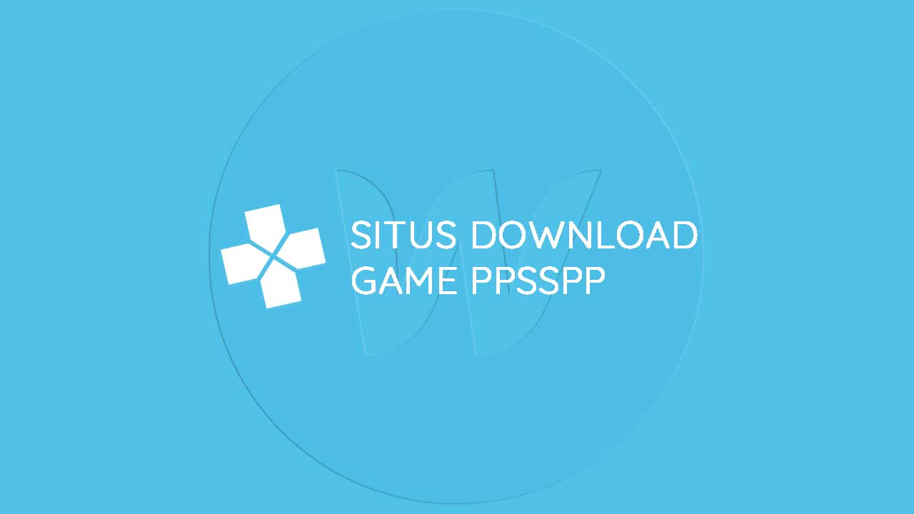 Situs Download Game PPSSPP (PSP)